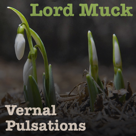 Lord Muck Vernal Pulsations